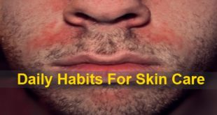 Daily Habits For Skin Care